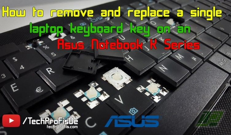 How to remove and replace a single laptop keyboard key on Asus Notebook K Series