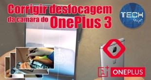 OnePlus 3 - corrigir problema de camara