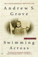 Swimming Across A Memoir History Biography Andrew Grove Book Intel