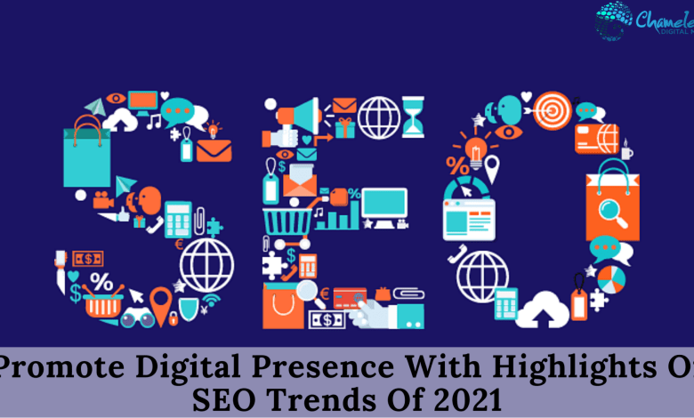 Photo of Promote Digital Presence With Highlights Of SEO Trends Of 2021