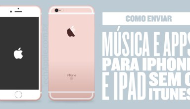 Como enviar músicas, vídeos e aplicativos para iPhone e iPad sem o iTunes