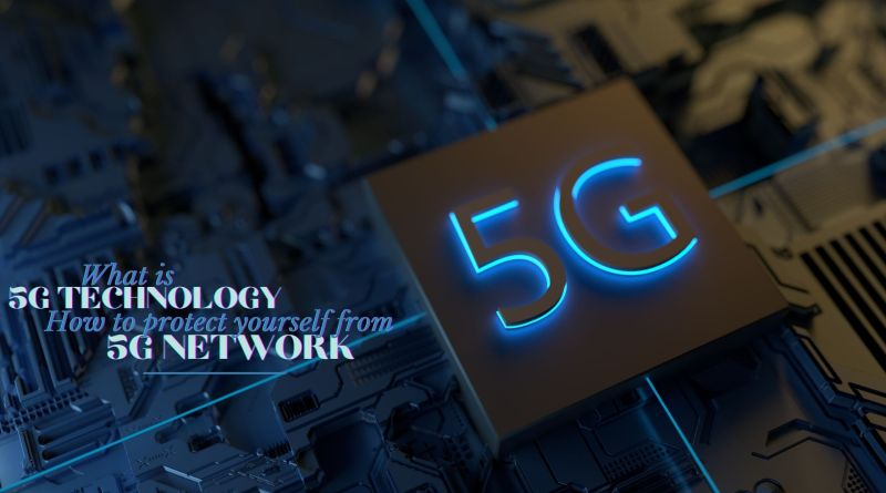 5G Technology: How To Protect Yourself From 5G Network