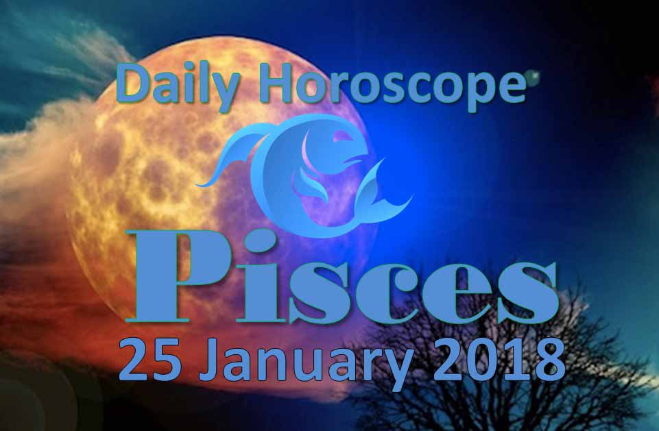 25 january pisces horoscope