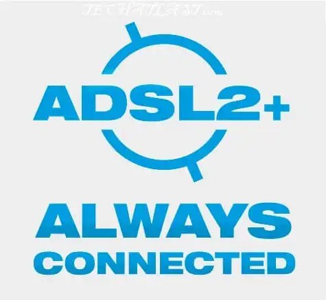 ADSL 2+ connection is taking over.