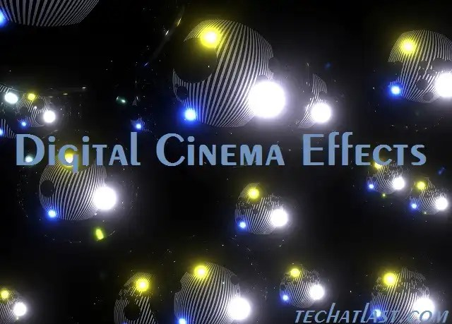 Digital cinema effects