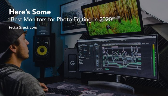 Here S Some Best Monitors For Photo Editing In 2020 Techattract