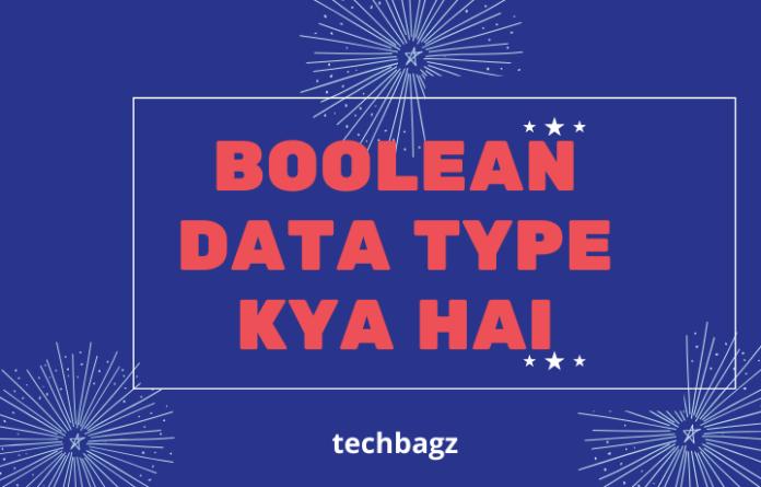 Boolean Data Type Kya Hai
