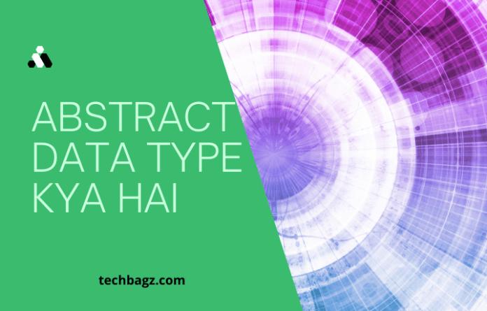 Abstract Data Type Kya Hai