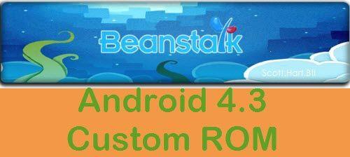 BeanStalk-Android-4.3-Custom-ROM1