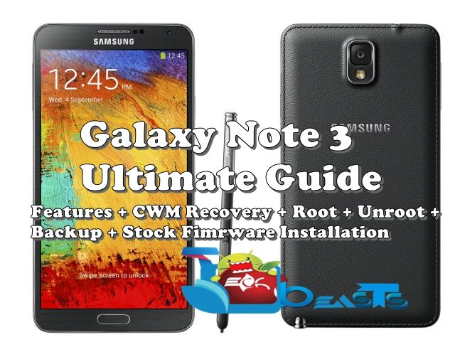 Galaxy Note 3 Ultimate Guide: Features, Custom Recovery, Root
