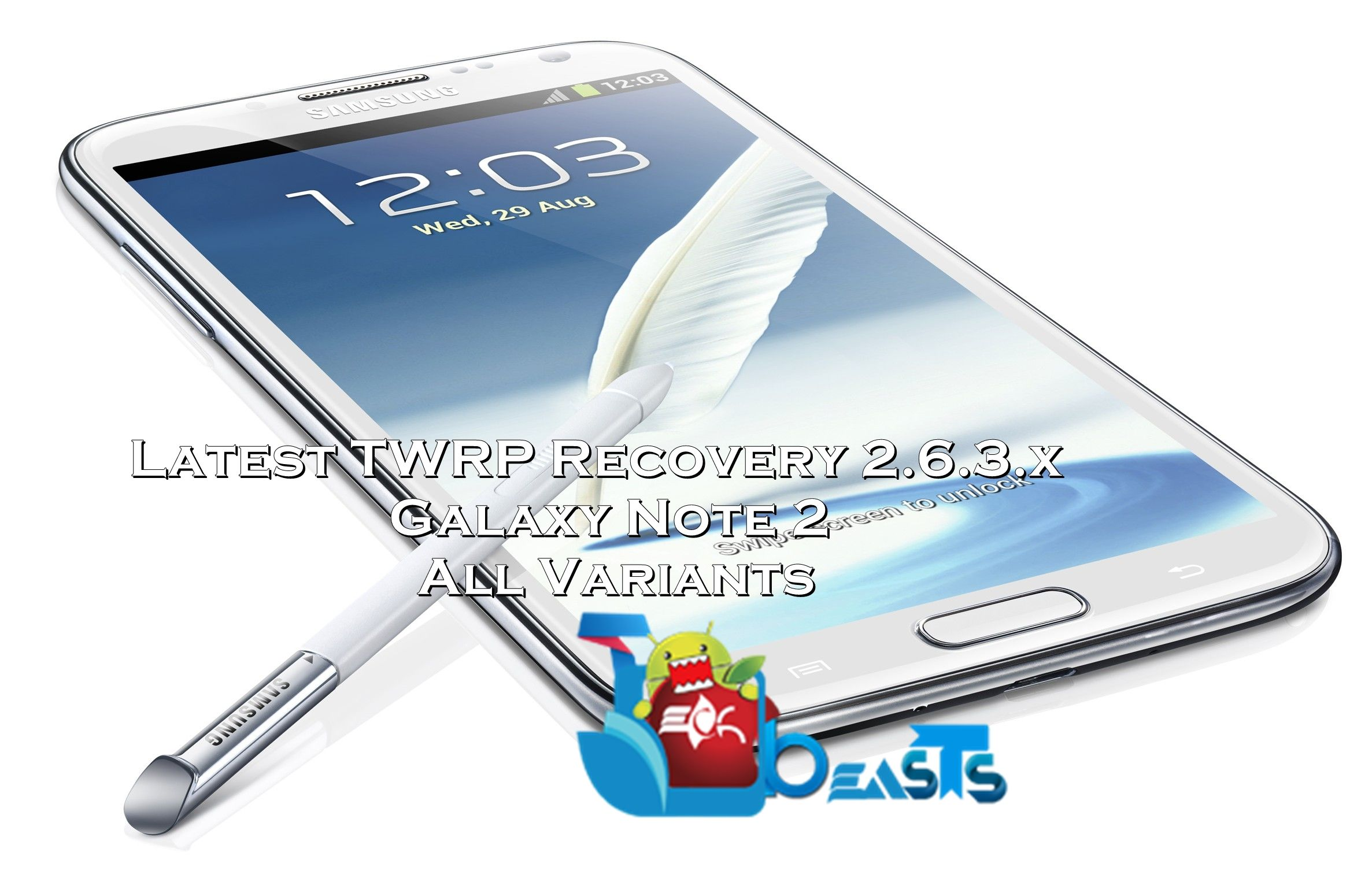 Install Latest TWRP Recovery on Samsung Galaxy Note 2 [All Variants]