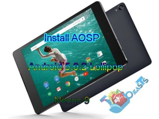 Install AOSP Android 5.0.2 Lollipop on Nexus 9jpg