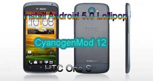 Install Android 5.0 Lollipop CyanogenMod 12 on HTC One S