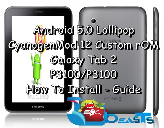 Install Android 5 0 Lollipop On Galaxy Tab 2 P3100/P3110