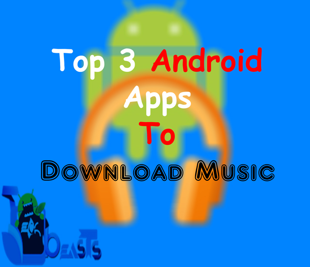 Top-3-android-apps-to-downlaod-music