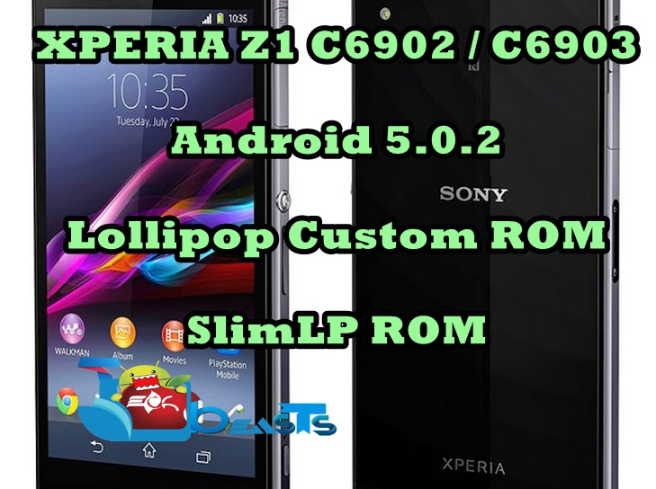 Update Xperia Z1 C6902/C6903 to Android 5 0 Lollipop with SlimLP