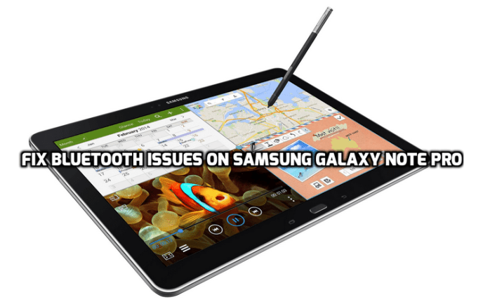 Fix Bluetooth Issues on Samsung Galaxy Note Pro 12.2 After 5.0.2 Update