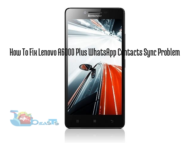 How To Fix Lenovo A6000 Plus WhatsApp Contacts Sync Problem