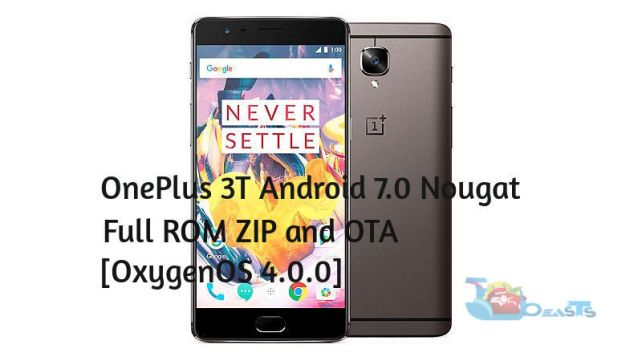 OnePlus 3T Android 7.0 Nougat Full ROM ZIP and OTA