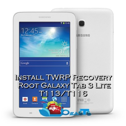 Install TWRP Recovery and Root Galaxy Tab 3 Lite T113/T116