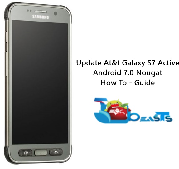 Update At&t Galaxy S7 Active to Android Nougat