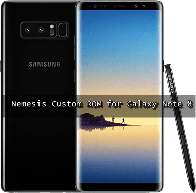 Galaxy Note 8 Nemesis ROM