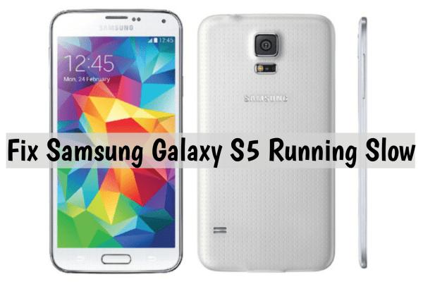 Samsung Galaxy S5 Running Slow