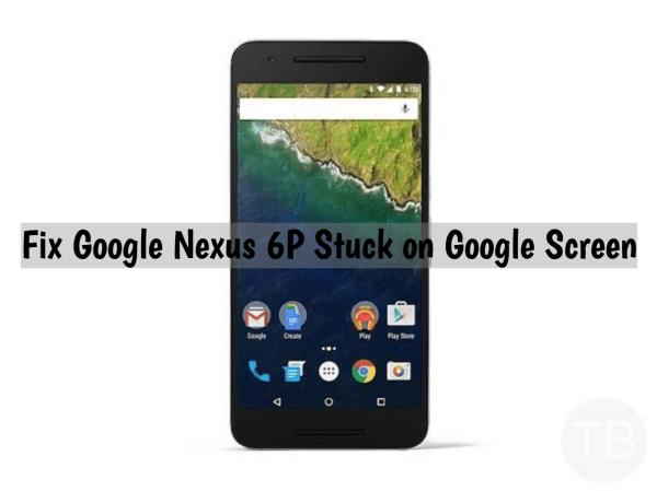 Google Nexus 6P Stuck on Google Screen