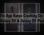 Fix App Keeps Crashing On Galaxy S9