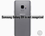 Galaxy S9 is not recognized