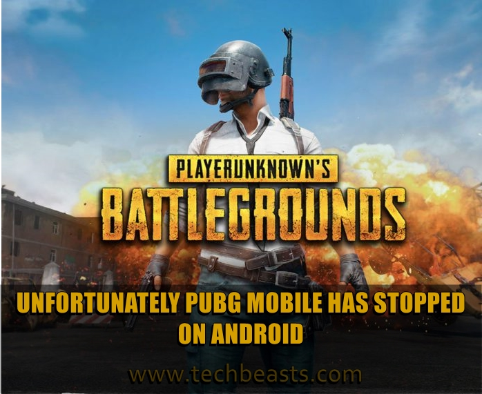 How to fix Unfortunatley PUBG Mobile has stopped on Android | TechBeasts