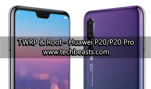 How To Install TWRP Recovery and Root Huawei P20/P20 Pro