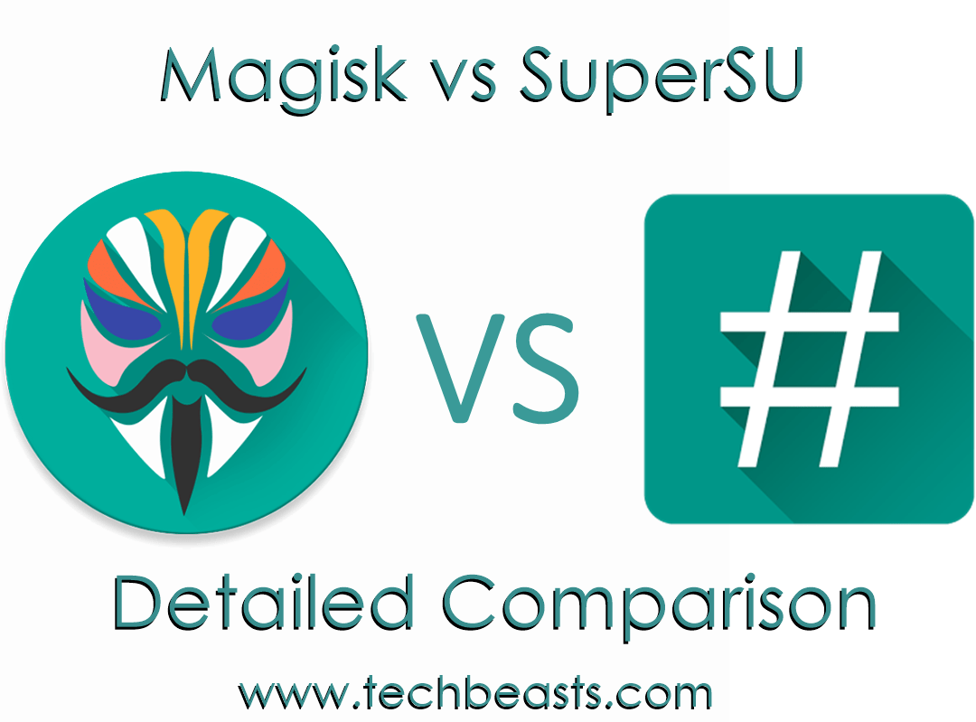 Magisk vs SuperSU - What's the best method to root Android in 2019
