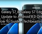 Update Galaxy S7 and S7 Edge to Android Oreo