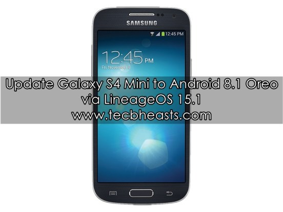 Update Galaxy S4 Mini To Android Oreo