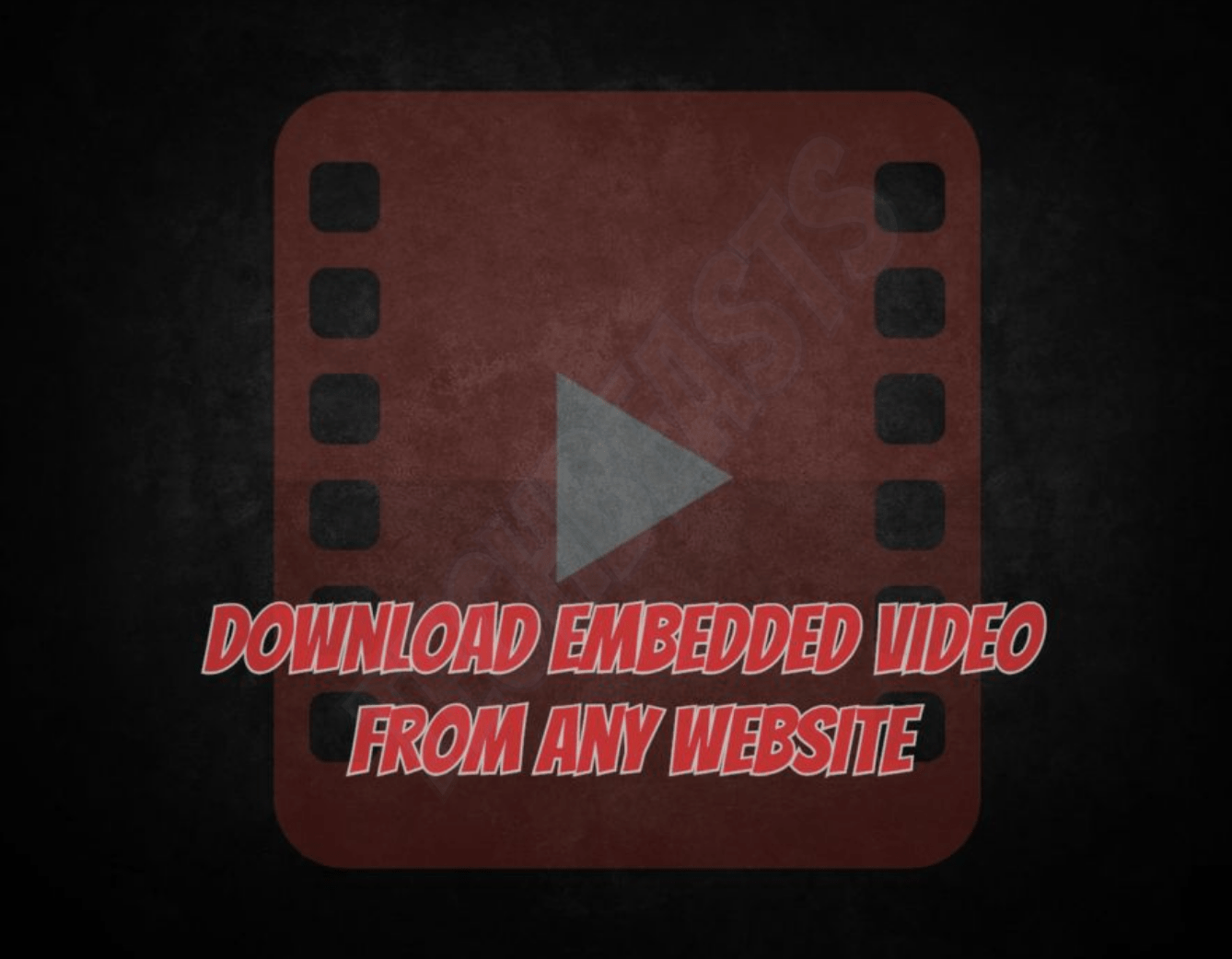 Download Embedded Video from any Website - Best Tools 2018