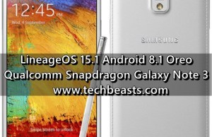Update Galaxy Note 3 to Android 8.1 Oreo via LineageOS 15.1