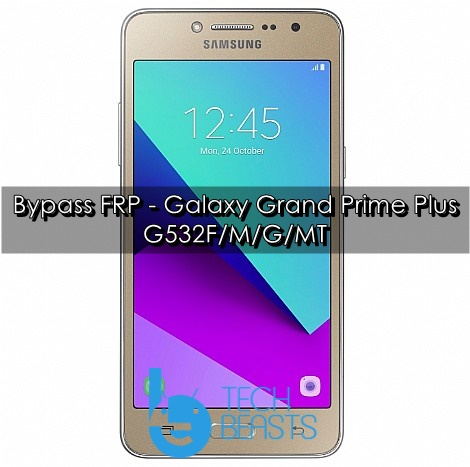 Bypass FRP on Galaxy Grand Prime Plus | TechBeasts