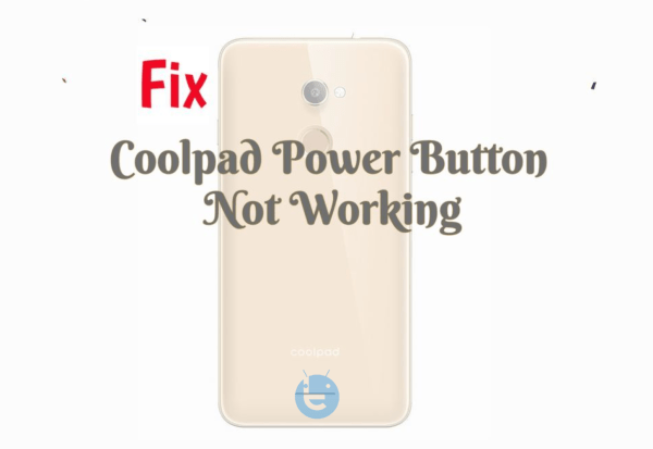 Coolpad Power Button Not Working