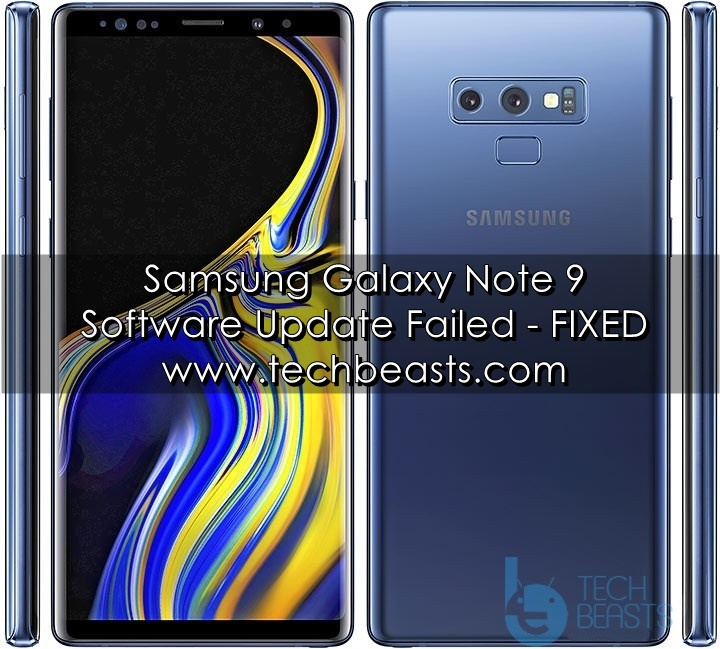 Galaxy Note 9 Software Update Failed [FIXED] | TechBeasts