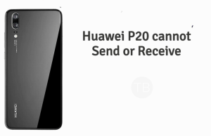 Huawei P20 cannot send or receive SMS