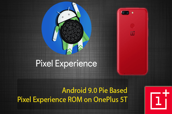 Android 9 0 Pie Based Pixel Experience ROM on OnePlus 5T
