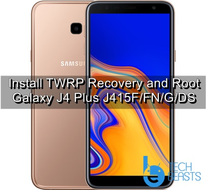 Install TWRP Recovery and Root Galaxy J4 Plus J415F/FN/G/DS | TechBeasts