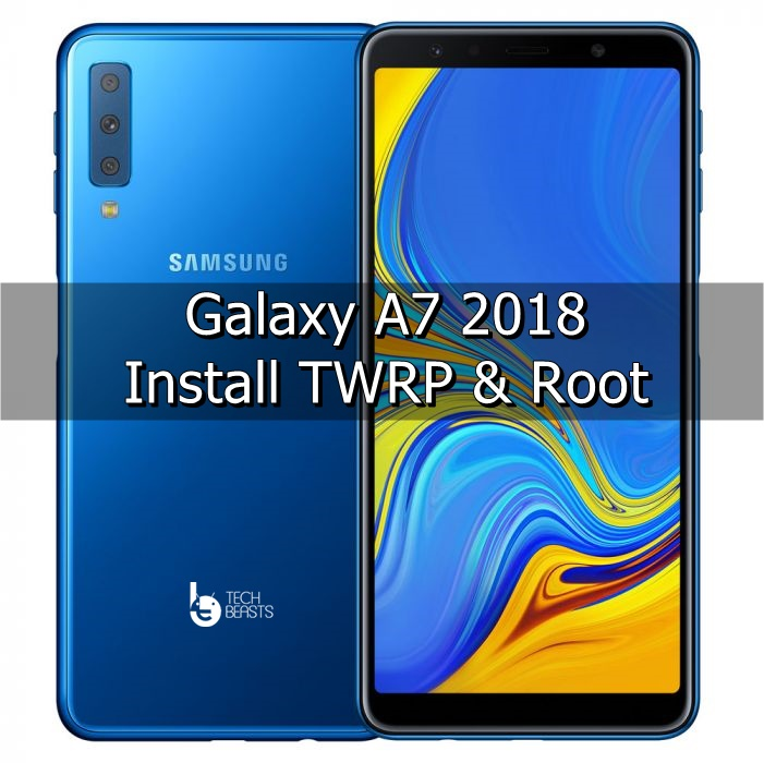 Install TWRP & Root Galaxy A7 2018