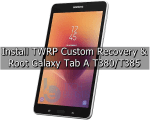 Root Galaxy Tab A T380/T385 & Install TWRP Recovery