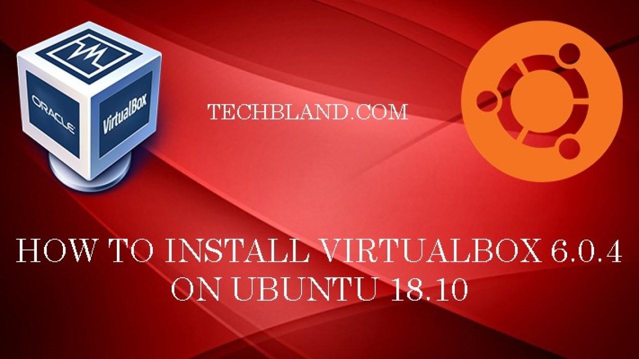 How to Install Virtualbox on Ubuntu – [ Step by Step ]