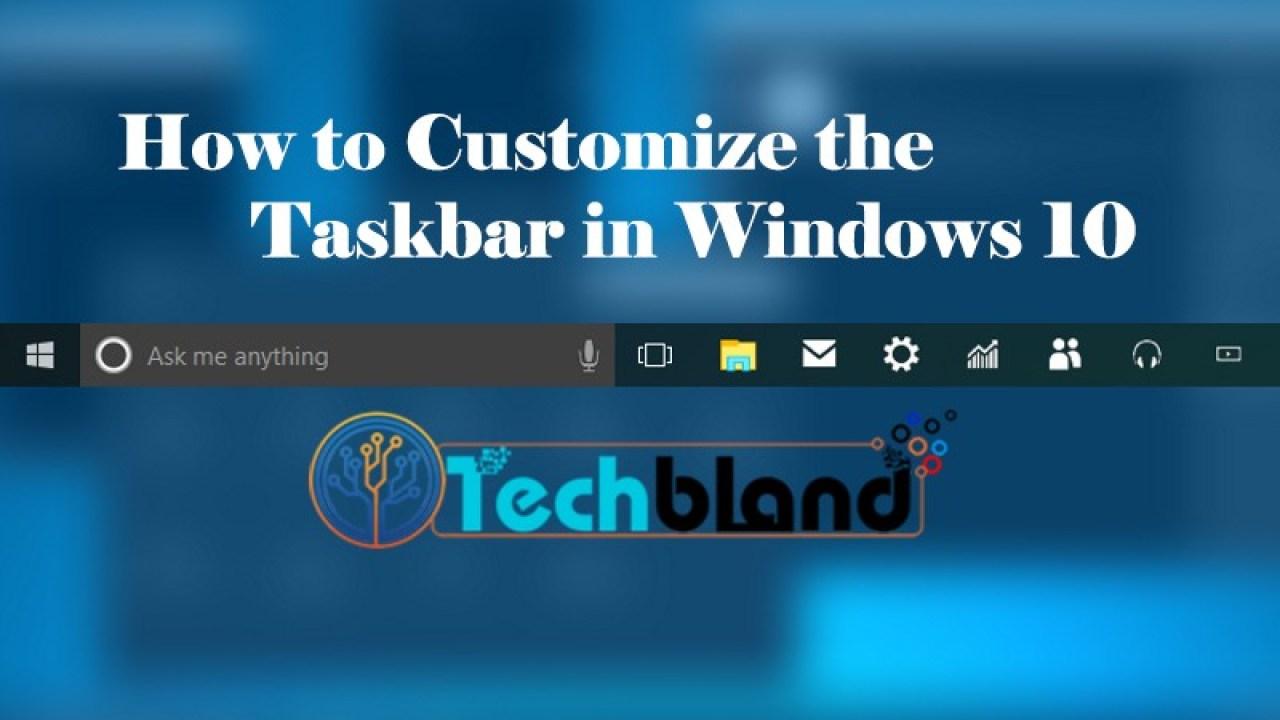 How to Customize the Taskbar in Windows 10 – Best Tips