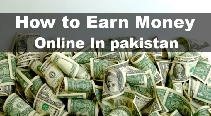 How to Earn money online in pakistan without investment
