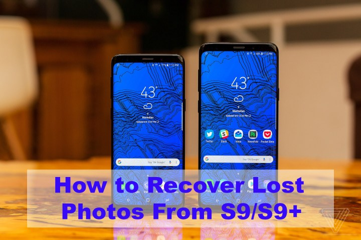 How to Recover Lost Photos from Samsung Galaxy S9/S9+