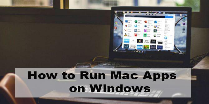How to run Mac apps on windows 10 PC